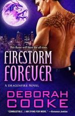 Firestorm Forever : A Dragonfire Novel - Deborah Cooke