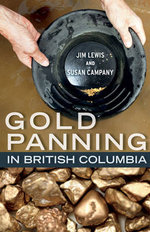 Gold Panning in British Columbia : An Auc Press Nature Foldout - Jim Lewis