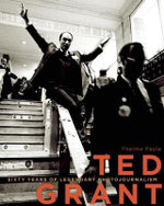 Ted Grant : Sixty Years of Legendary Photojournalism - Thelma Fayle