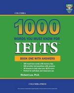 Columbia 1000 Words You Must Know for Ielts : Book One with Answers - Richard Lee Ph D
