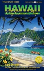 Hawaii by Cruise Ship : The Complete Guide to Cruising the Hawaiian Islands - Anne Vipond