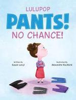 Pants! No Chance! - Susan Lanyi
