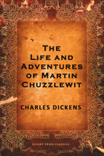 The Life and Adventures of Martin Chuzzlewit - Charles Dickens