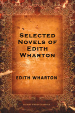Selected Novels of Edith Wharton - Edith Wharton