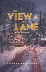 The View from the Lane - Deborah-Anne Tunney