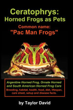 Ceratophrys : Horned Frogs as Pets: Common Name: Pac Man Frogs - Taylor David