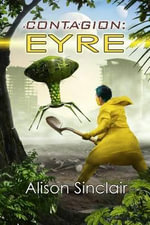 Contagion : Eyre - Alison Sinclair