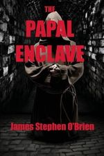 The Papal Enclave - James Stephen O'Brien