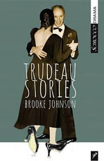 Trudeau Stories - Brooke Johnson