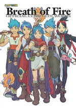 Breath of Fire : Official Complete Works - Keiji Inafune
