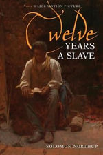 Twelve Years a Slave (Illustrated) (Inkflight) - Solomon Northup