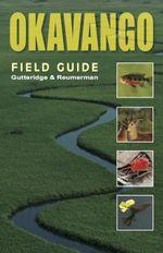 Okavango : A Field Guide - Lee Gutteridge