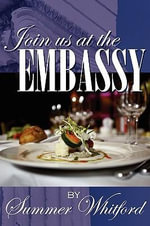 Join Us at the Embassy : 40,000 Miles and the Quest for the Perfect Cheese - Summer Whitford