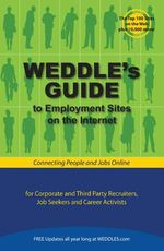 WEDDLE's Guide to Employment Sites on the Internet : For Corporate and Third Party Recruiters, Job Seekers and Career Activists - Peter Weddle