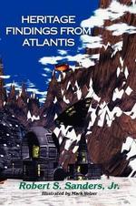 Heritage Findings from Atlantis - Robert S. Sanders