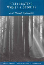 Celebrating Women's Stories : Faith Through Life's Seasons