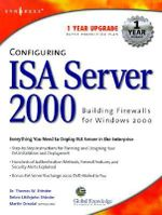 Configuring ISA Server 2000 : Building Firewalls for Windows 2000 - Thomas W. Shinder