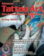 Advanced Tattoo Art : How-to Secrets from the Masters - Doug Mitchell