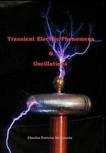 Transient Electric Phenomena and Oscillations - Charles Proteus Steinmetz