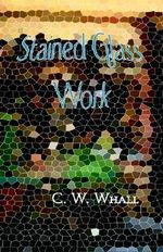 Stained Glass Work - C W Whall