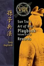 Volume 8 : Sun Tzu's Art of War Playbook: Rewards - Gary Gagliardi