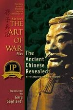 The Only Award-Winning English Translation of Sun Tzu's the Art of War : More Complete and More Accurate - Sun Tzu