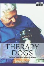 Therapy Dogs : Training Your Dog to Reach Others - Kathy Diamond-Davis