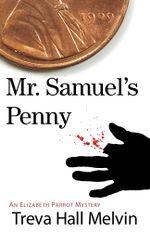 Mr. Samuel's Penny : An Elizabeth Parrot Landers Mystery - Treva Hall Melvin