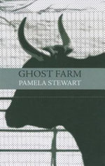The Ghost Farm : And Other Poems - Pamela Stewart
