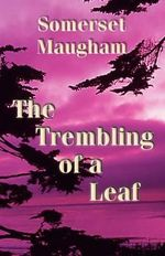 The Trembling of a Leaf - W. Somerset Maugham