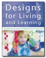 Designs for Living and Learning :  Transforming Early Childhood Environments - Deb Curtis