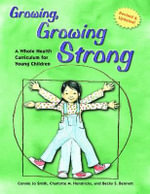 Growing, Growing Strong : A Whole Health Curriculum for Young Children - Connie Jo Smith