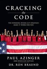 Cracking the Code : The Winning Ryder Cup Strategy: Make It Work for You - Paul Azinger