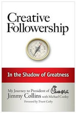 Creative Followership : In the Shadow of Greatness - Jimmy Collins