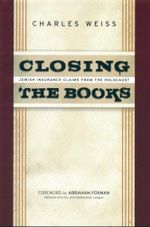 Closing the Books : Jewish Insurance Claims in the Holocaust - Charles Weiss