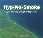 Hyp-No-Smoke : Quit Smoking Using Self-Hpynosis! - Allen S. Chips