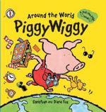 Around the World Piggywiggy : A Pull-The-Page Book - Christyan Fox