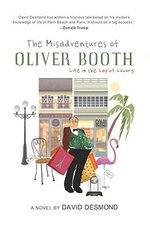 Misadventures of Oliver Booth : Life in the Lap of Luxury - David Desmond