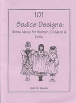101 Bodice Designs : Dress Ideas for Women, Children and Dolls - Julie Mueller