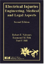 Electrical Injuries :  Engineering, Medical, and Legal Aspects - Robert E. Nabours