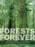 Forests Forever : Their Ecology, Restoration, and Protection - John J. Berger