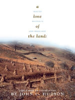 A Love of the Land : Selected Writings of John Fraser Hart - John Fraser Hart