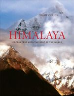 The Himalaya : Encounters with the Roof of the World - David Zurick