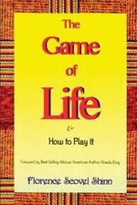 The Game of Life and How to Play It - Florence Scovel-Shinn