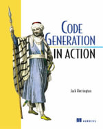 Code Generation in Action : IN ACTION - Jack Herrington