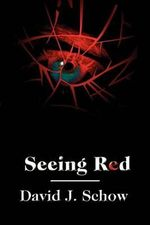 Seeing Red - David J Schow