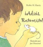 Adios, Ratoncito - Robie H Harris