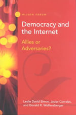 Democracy and the Internet : Allies or Adversaries? - Donald R. Wolfensberger