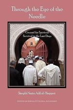Through the Eye of the Needle - Shaykh Muhammad Nazim Adil Haqqani