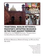 Traditional Muslims Networks : Pakistan's Untapped Resource in the Fight Against Terrorism - Dr. Hedieh Mirahmadi